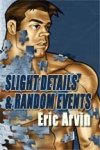 Slight Deatails and Random Events (Author: Eric Arvin)